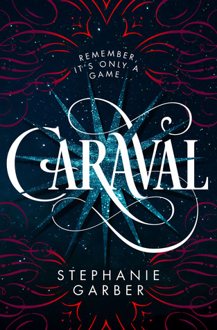 {ARC Review} Caraval by Stephanie Garber @sgarbergirl @FierceReads @Flatironbooks