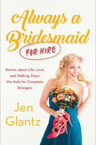 {Review} Always a Bridesmaid (For Hire) by @JenGlantz @AtriaBooks