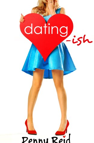 {Review} Dating-Ish by Penny Reid @ReidRomance