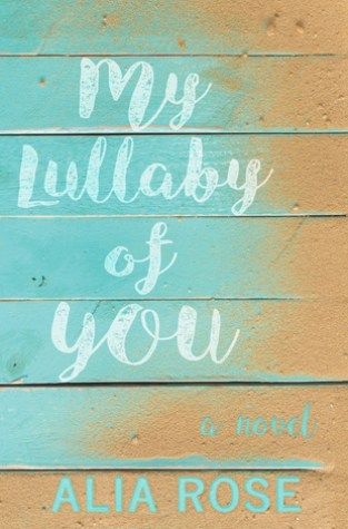 {Review+Giveaway} My Lullaby of You by Alia Rose