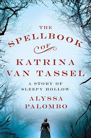 {Release Day Review} THE SPELLBOOK OF KATRINA VAN TASSEL by Alyssa Palombo @AlyssinWnderlnd @StMartinsPress