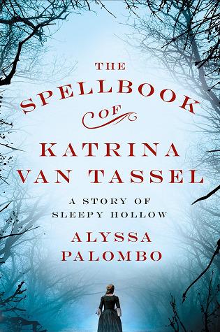 The Spellbook of Katrina Van Tassel: A Story of Sleepy Hollow