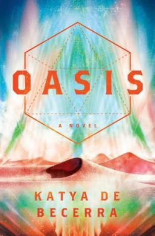 {ARC Review+Giveaway} Oasis by @KatyaDeBecerra