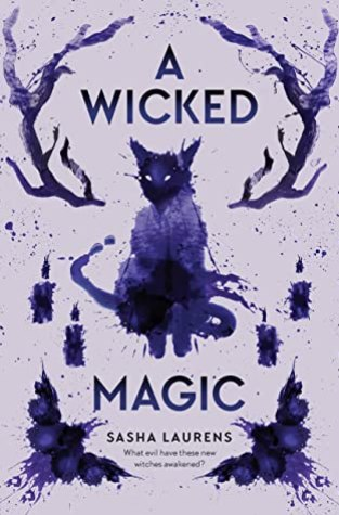 {ARC Review} A Wicked Magic by Sasha Laurens