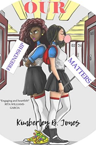 {Guest Post+Giveaway} Our Friendship Matters by Kimberley B. Jones