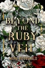 {ARC Review+Giveaway} Beyond the Ruby Veil by Mara Fitzgerald