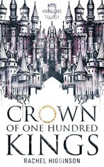 {Review} Crown of One Hundred Kings by Rachel Higginson