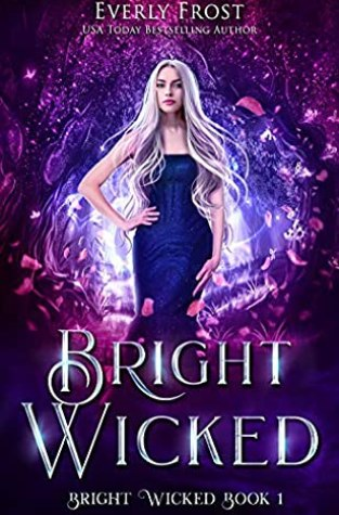 {Review+Giveaway} Bright Wicked by Everly Frost