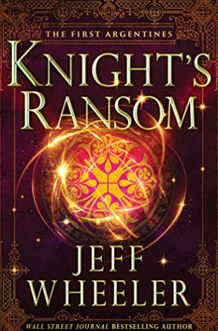 {ARC Review} Knight's Ransom by Jeff Wheeler