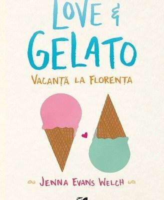 Love&Gelato. Vacanță la Florența, Jenna Evans Welch
