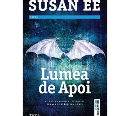 """Recenzie """"Lumea de Apoi"""" (Penryn şi sfârşitul lumii #2) de Susan Ee"""