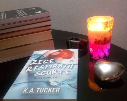 Zece respirații scurte, K.A. Tucker – Recenzie