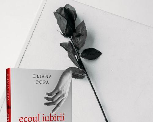 Ecoul iubirii, Eliana Popa – Recenzie