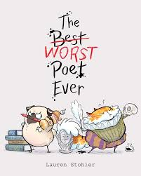 The Best Worst Poet Ever: Stohler, Lauren, Stohler, Lauren: 9781534446281:  Amazon.com: Books