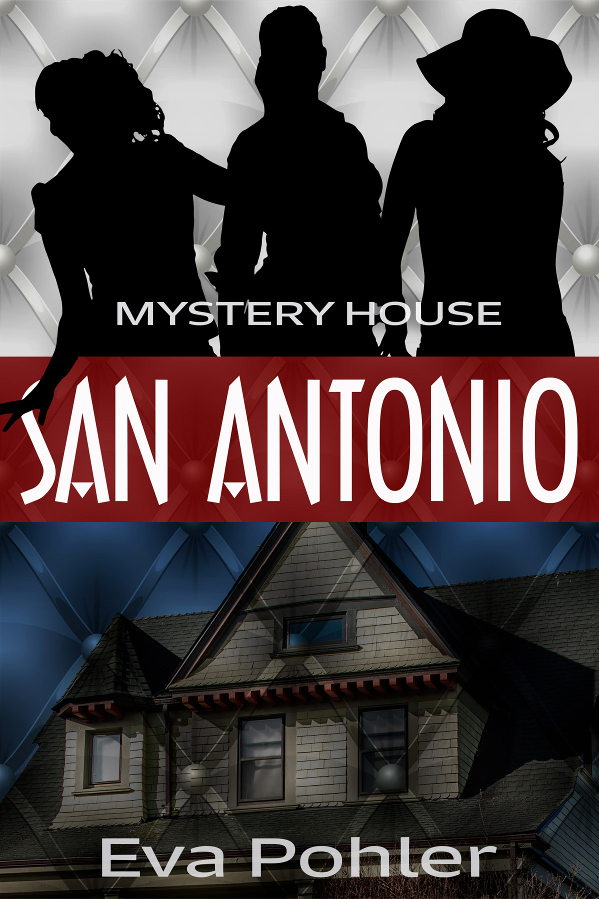 Mystery House San Antonio by Eva Pohler, cover by Book Cover Corner