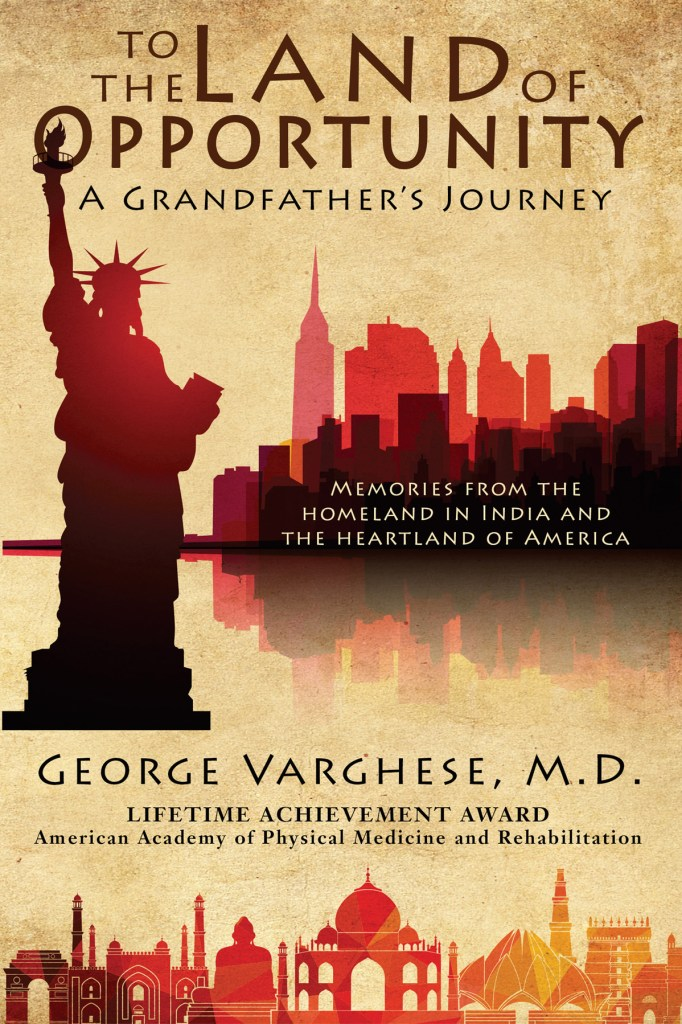 To the Land of Opportunity by George Varghese, MD, cover by Book Cover Corner
