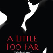 Cover Re-Reveal, Excerpt & Giveaway: A Little Too Far by Lisa Desrochers
