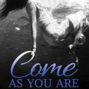 Book Blitz & Giveaway: Come As You Are by Theresa Weir