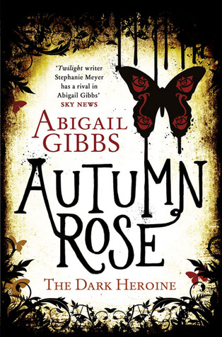 Cover Reveal: Autumn Rose (The Dark Heroine #2) by Abigail Gibbs