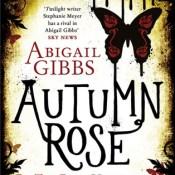 Cover Reveal: Autumn Rose (The Dark Heroine #2) by Abigail Gibbs