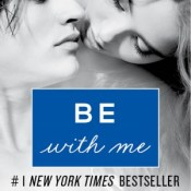 Chapter Reveal: J. Lynn's Be With Me 5 Chapter Reveal