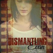 Cover Reveal & Giveaway: Dismantling Evan by Venessa Kimball
