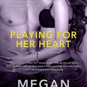 Blog Tour, Review & Giveaway: Playing for Her Heart by Megan Erickson