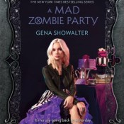 Blog Tour & Giveaway: A Mad Zombie Party by Gena Showalter