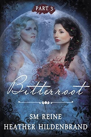 Review: Bitterroot by Heather Hildenbrand & SM Reine