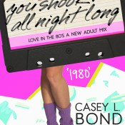 Cover Reveal: 1980: You Shook Me All Night Long by Casey L. Bond