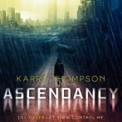 Blog Tour, Review & Giveaway: Ascendancy (Van Winkle Project #2) by Karri Thompson