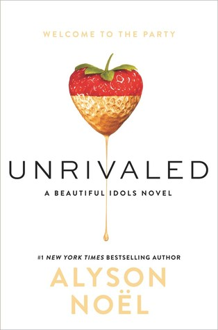 Books On Our Radar: Unrivaled (Beautiful Idols #1) by Alyson Noel