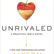 Books On Our Radar: Unrivaled (Beautiful Idols #1) by Alyson Noel