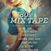 New Release Blitz & Giveaway: '80s Mix Tape – A Romance Rewind Anthology