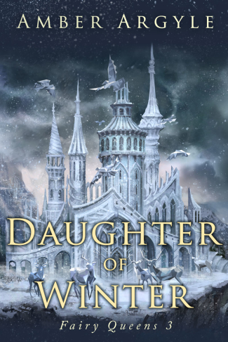 Review: Daughter of Winter (Fairy Queens #3) by Amber Argyle