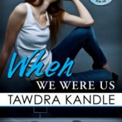 Release Day Scavenger Hunt Blitz: When We Were Us by Tawdra Kandle