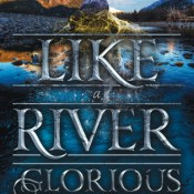 Cover Crush: Like a River Glorious (The Gold Seer Trilogy #2) by Rae Carson