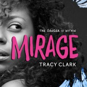 Blog Tour & Giveaway: Mirage by Tracy Clark