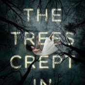 ARC Review: And the Trees Crept In by Dawn Kurtagich