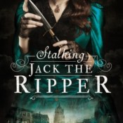 Blog Tour, Review: Stalking Jack the Ripper by Kerri Maniscalco
