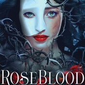 Books On Our Radar: Roseblood by A.G. Howard