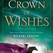 ARC Review: A Crown of Wishes (Star-Touched Queen #2) by Roshani Chokshi