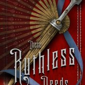 ARC Review: These Ruthless Deeds (These Vicious Masks #2) by Tarun Shanker & Kelly Zekas