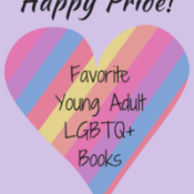 Feature: Happy Pride – A Short List of YA LGBTQIA+ Books That I Love!