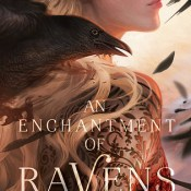 Cover Crush: An Enchantment of Ravens by Margaret Rogerson
