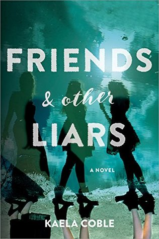 Blog Tour, Author Interview & Giveaway: Friends & Other Liars by Kaela Coble