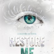 Books On Our Radar: Restore Me (Shatter Me #4) by Tahereh Mafi