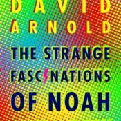 Blog Tour, Review & Mixtape: The Strange Fascinations of Noah Hypnotik by David Arnold