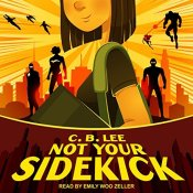 Author Interview & Giveaway: Not Your Sidekick by C.B. Lee