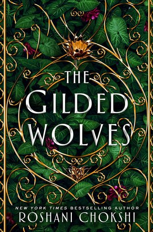 Cover Crush: The Gilded Wolves by Roshani Chokshi